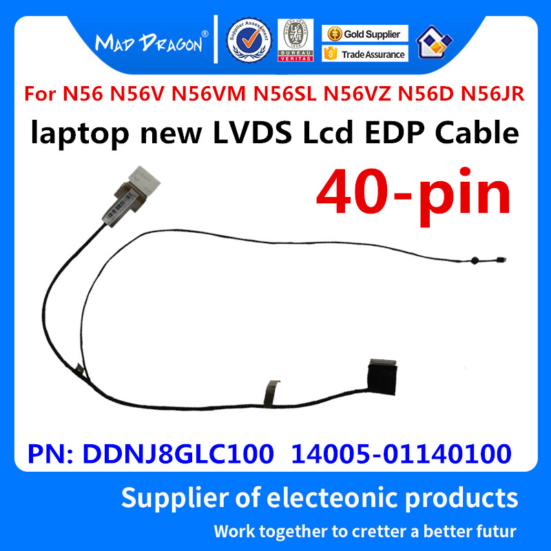 MAD DRAGON Brand Laptop New LVDS Lcd EDP Cable For ASUS N56 N56V N56VM N56SL N56VZ N56D N56JR DDNJ8GLC100 14005-01140100  40-pin