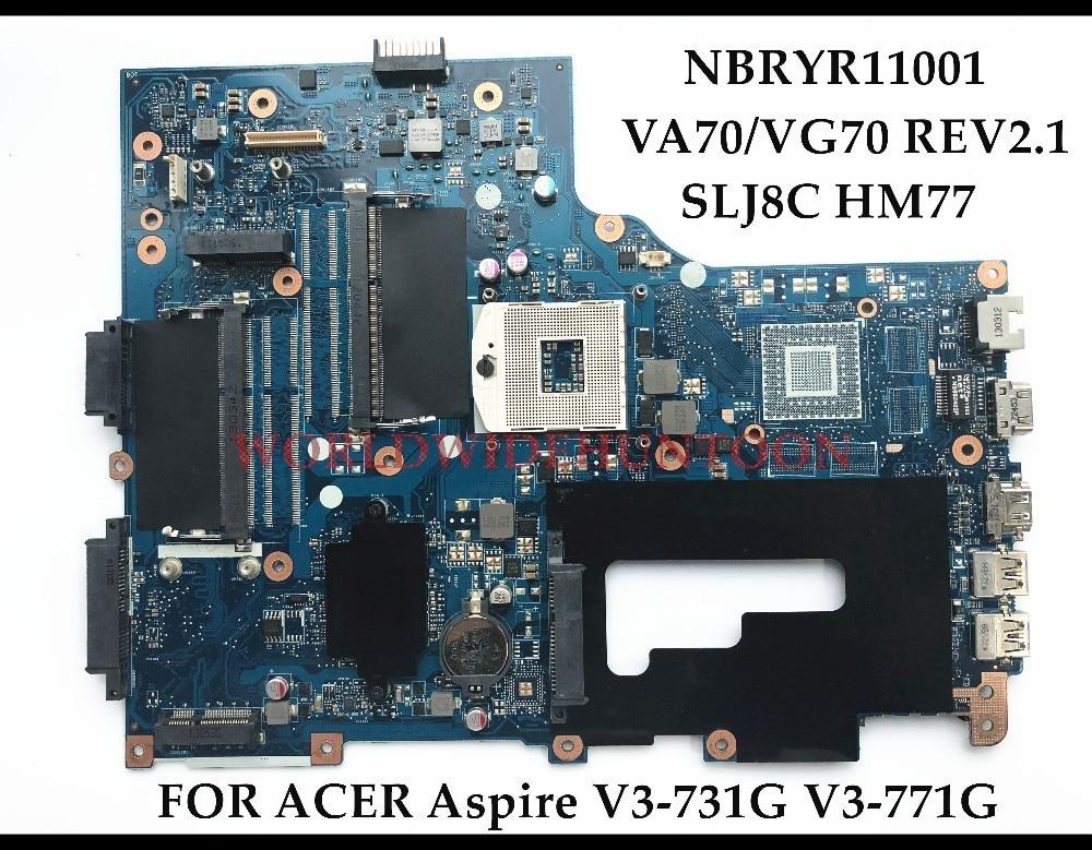 High quality VA70/VG70 REV2.1 for ACER Aspire V3-731G V3-771G laptop motherboard NBRYR11001 SLJ8C HM77 PGA989 DDR3 Fully tested nokotion nbc1811001 q5wv8 la 8331p laptop mainboard for acer aspire v3 551 v3 551g series motherboard tested