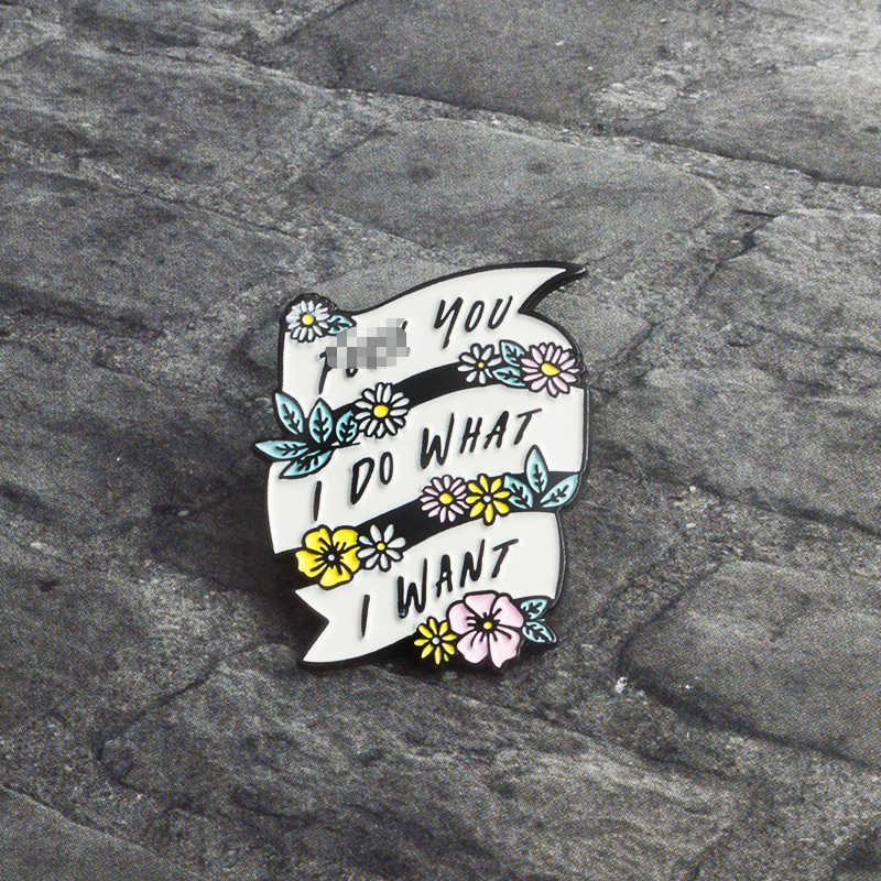 Personalidade feminismo eu faço o que eu quero liberalismo punk emblemas broches esmalte lapela pino mochila saco acessórios presente para mulher