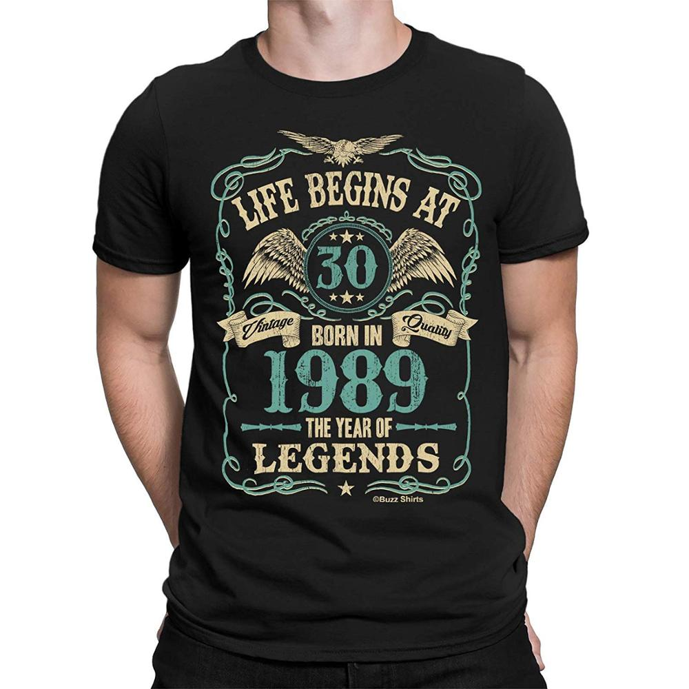 Life Begins At 30 Mens T-Shirt Born In 1989 Year Of Legends 30Th Birthday Gift New Summer Hip Hop Rock Men T Shirts