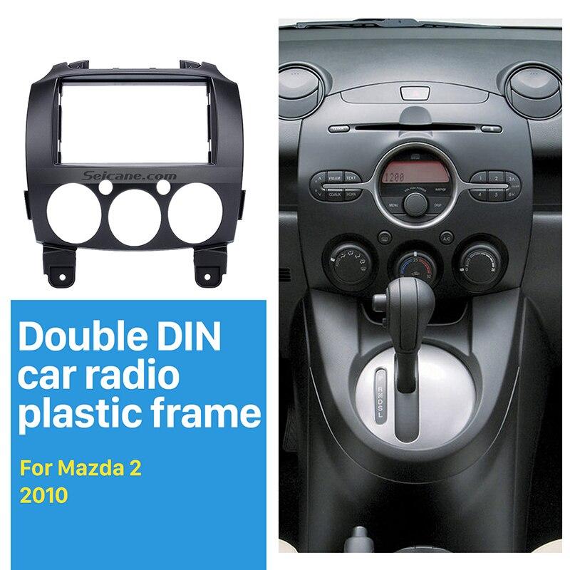 Seicane 2DIN Car Radio Fascia for2007 2014 Mazda 2 Dash DVD Player Auto Mounted Installation Trim