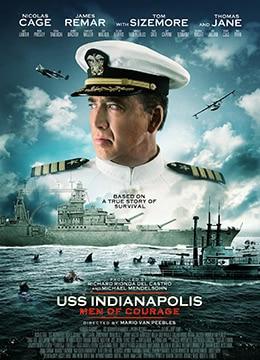 《印第安纳波利斯号:勇者无惧》2016年美国动作,战争电影在线观看