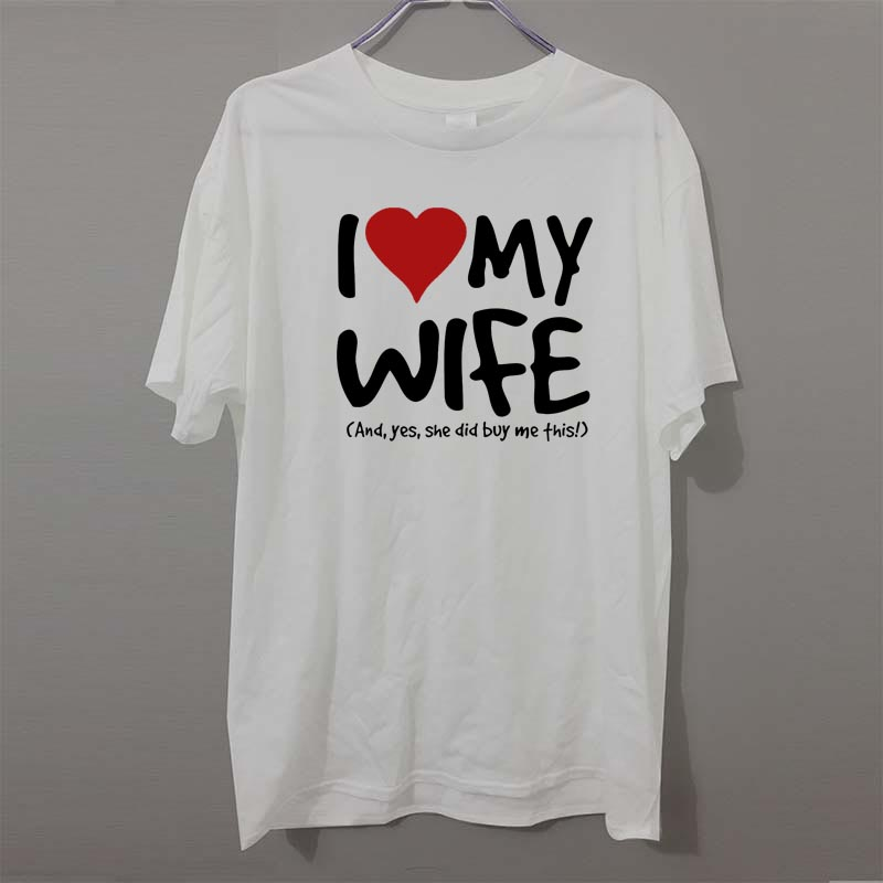 I Love My Wife Yes She Did Buy Me This MENS T-SHIRT tee birthday husband funny