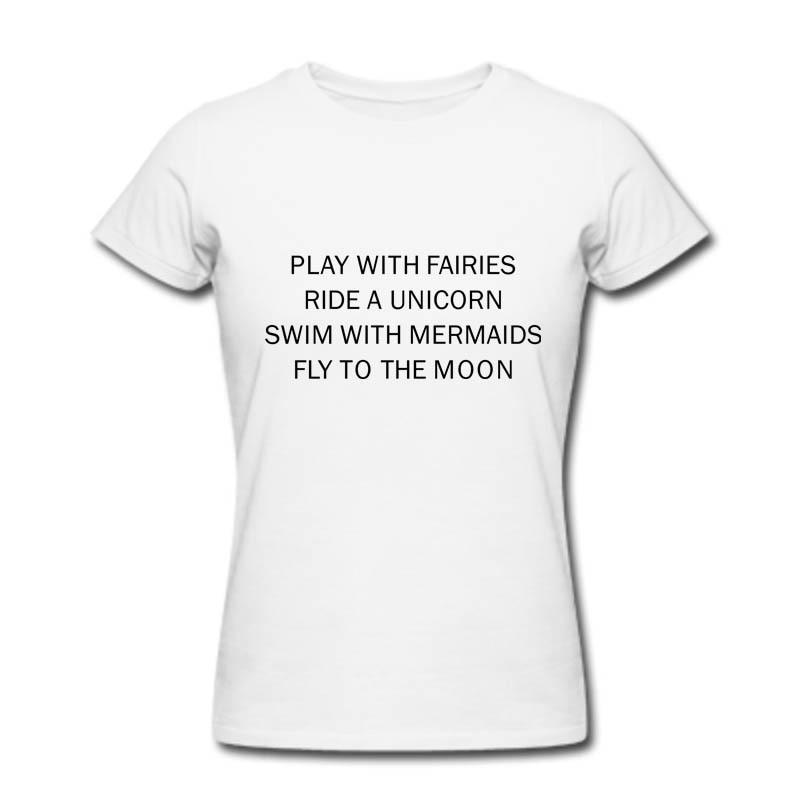 cf92082d Tumblr Fashion Play With fairies Ride A Unicorn T shirt Fantasy Bitch  Please Girls Mermaid Tops Tee Shirts Women Harajuku Tshirt-in T-Shirts from  Women's ...