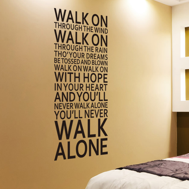 You'll Never Walk Alone Inspirational Quotes Wall Sticker For Office Bedroom Decoration Home Decals Song Lyrics Vinyl Wall Art image