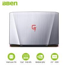 BBEN G16 ноутбук для игр 15,6 дюймовые сверла для быстрого Бег 32 Гб RAM + 256 ГБ SSD + 2 ТБ HDD 1920×1080 Full HD, Wi-Fi, ips экран i7 7700HQ записная книжка