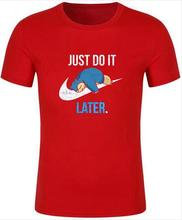 Pokemon T-Shirt,Reality Game Snorlax Just Do it Later,Adult and youngsters Sizes Summer Short Sleeves Fashion T Shirt Free Shipping