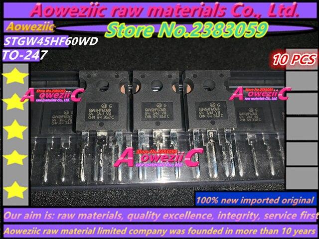 Aoweziic 100% yeni ithal orijinal STGWA19NC60HD GWA19NC60HD STGW38IH130D GW38IH130D STGW45HF60WD GW45HF60WD TO 247 transistör