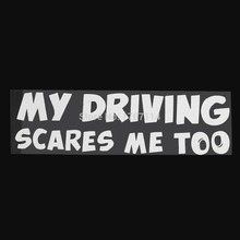 """Funny """"MY DRIVING SCARES ME TOO"""" Vinyl Decal Sticker White Car PVC Stickers Silver Decoration"""