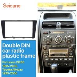 Seicane 173*98MM 2 Din ramka wykończeniowa radia samochodowego na lata 1995-2006 Lexus IS200 IS300 Toyota Altezza panel deski rozdzielczej auto stereo płyta rama