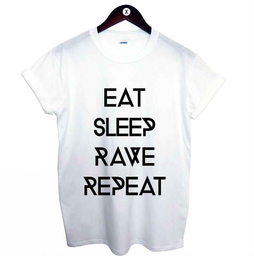 Harajuku Women Tshirt EAT SLEEP RAVE REPEAT Letters Print Funny Cotton Shirt For Lady Top Tee Hipster White BZ203-141