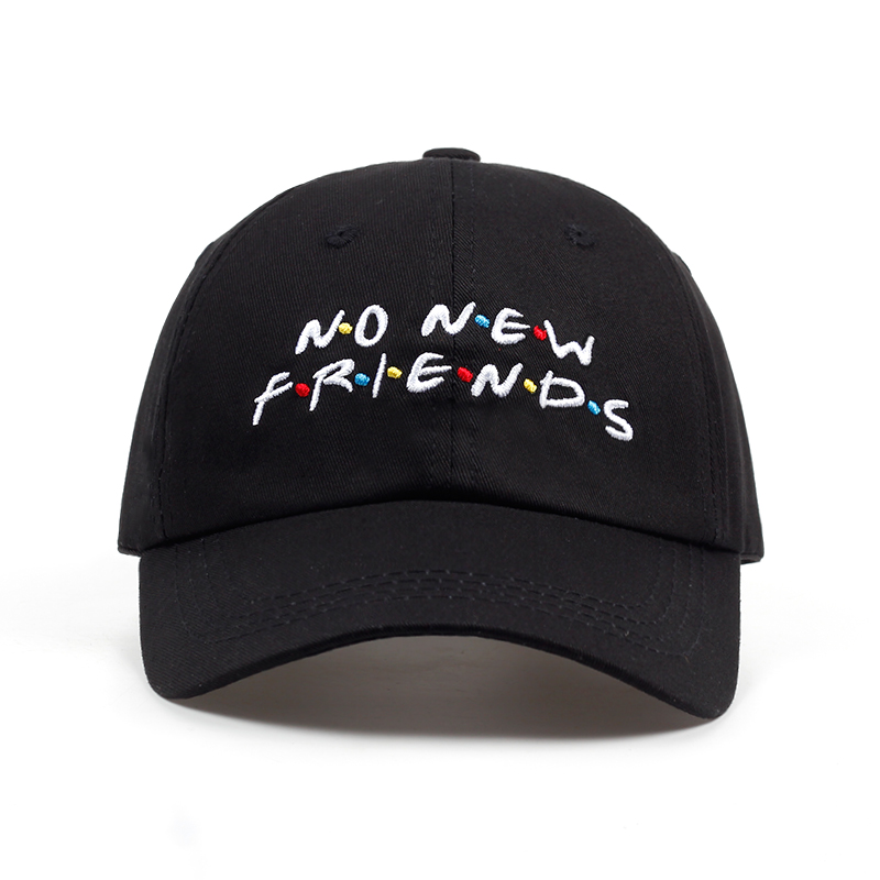 2018 no new Friends embroidery dad Hat men women Trending Rare Baseball Cap Snapback Hip Hop cap hats feitong summer baseball cap for men women embroidered mesh hats gorras hombre hats casual hip hop caps dad casquette trucker hat