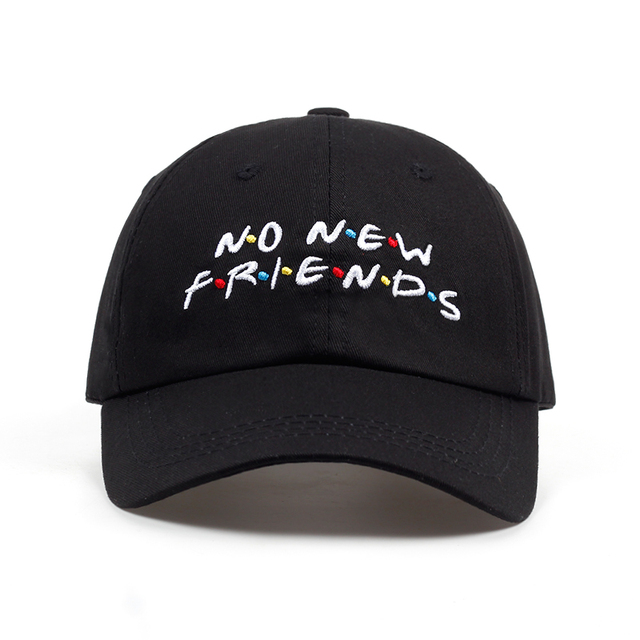 2018 no new Friends embroidery dad Hat men women Trending Rare Baseball Cap  Snapback Hip Hop cap hats f9fb9ecff01