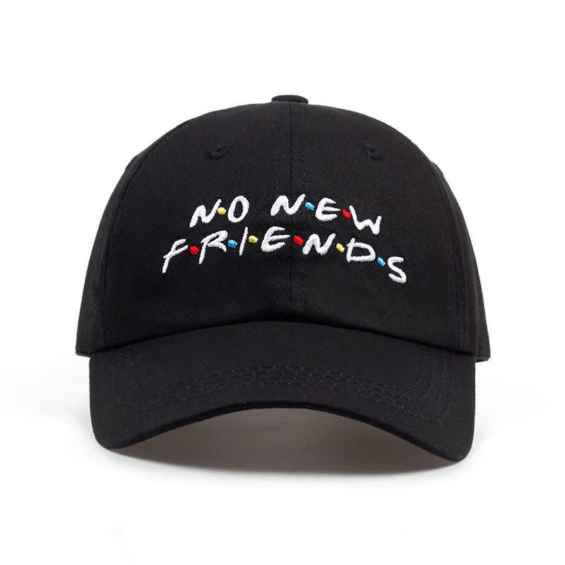 2018 no new Friends embroidery dad Hat men women Trending Rare Baseball Cap  Snapback Hip Hop 2ad924e101d4