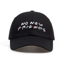 2018 no new Friends embroidery dad Hat men women Trending Rare Baseball