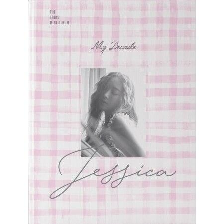 JESSICA 3rd Mini Album - MY DECADE   - Release Date 2017.08.10 bigbang 2012 bigbang live concert alive tour in seoul release date 2013 01 10 kpop