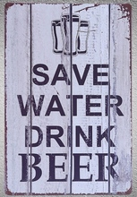 1 pc Save water drink beer bar store shop  Tin Plate Sign wall plaques man cave Decoration Dropshipping Poster metal