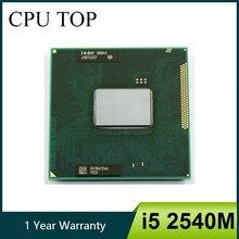 Процессор Intel Core i5 2540M 2,6 ГГц двухъядерный процессор для ноутбука Socket G2 процессор SR044