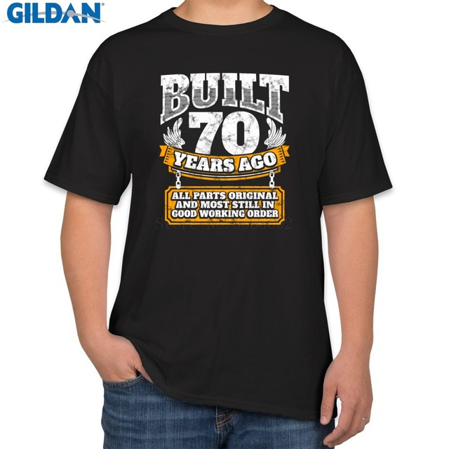 Printed Funny T Shirt For Mens Cotton 70th Birthday Gift Idea Built 70 Years Ago Spring Man Formal