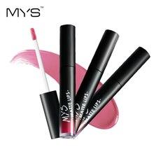 MYS makeup Liquid tint Lipstick Hot Sexy Colors Lip batom Matte Lipstick Waterproof Long Lasting Lip Gloss Lip Kit