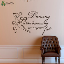YOYOYU Wall Decal Motivational Vinyl Stickers Quotes Dancing is Like Dreaming With Your Feet Dance Studio Art Mural SY763