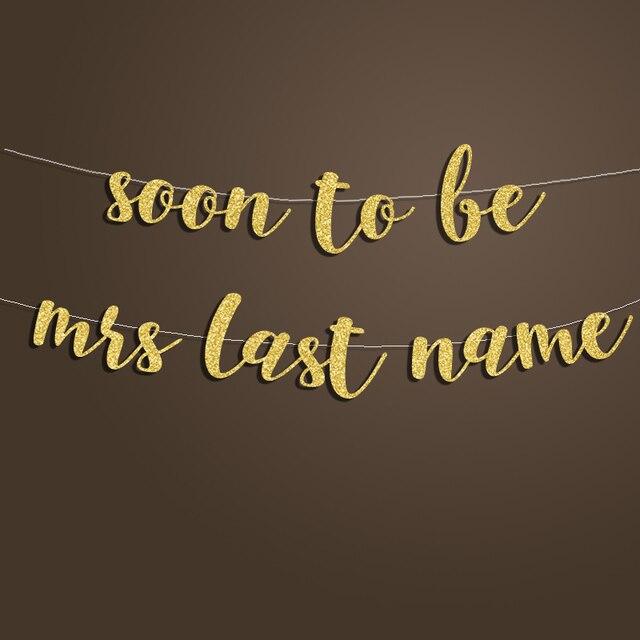 قريبا أن تكون السيدة راية أو اسم العائلة مخصص ، لافتة شخصية ، علامة زينة الحمام الزفاف ، زخارف حفل زفاف الإمدادات