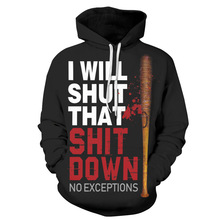 Drop Shipping I Will Shut The Shit Down 3D Printed Sweatshirt For Women Men Hoodies No Exceptions Team Negan