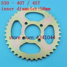 Grand pignon 530 40T 45T dents 58mm, chaîne arrière pour moto, go-kart ATV 4 roues, livraison gratuite