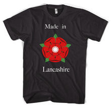 Made In Lancashire Unisex Gift T shirt All Sizes Colours New Shirts Funny Tops Tee