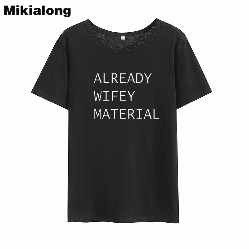 Mikialong Already Wifey Material Harajuku Tee Shirt Femme 2018 Summer Loose O-neck T-shirt Women Tops Cotton Tumblr Women Tshirt