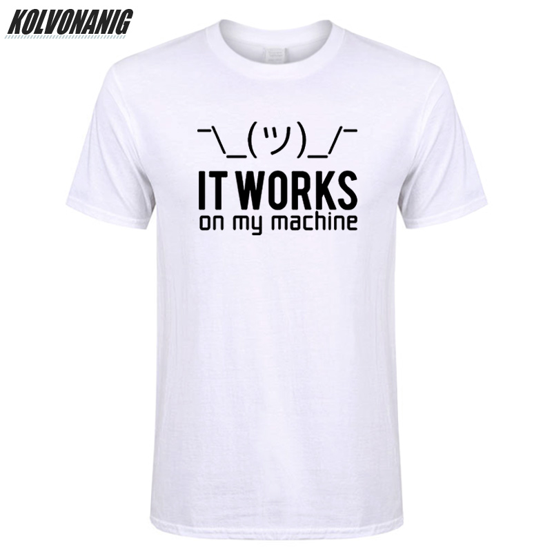 IT WORKS ON MY MACHINE Funny T Shirt Men Print Cotton Computer Programmer Birthday Gifts For Husband Boyfriend Geek T Shirts Top in T Shirts from Men 39 s Clothing