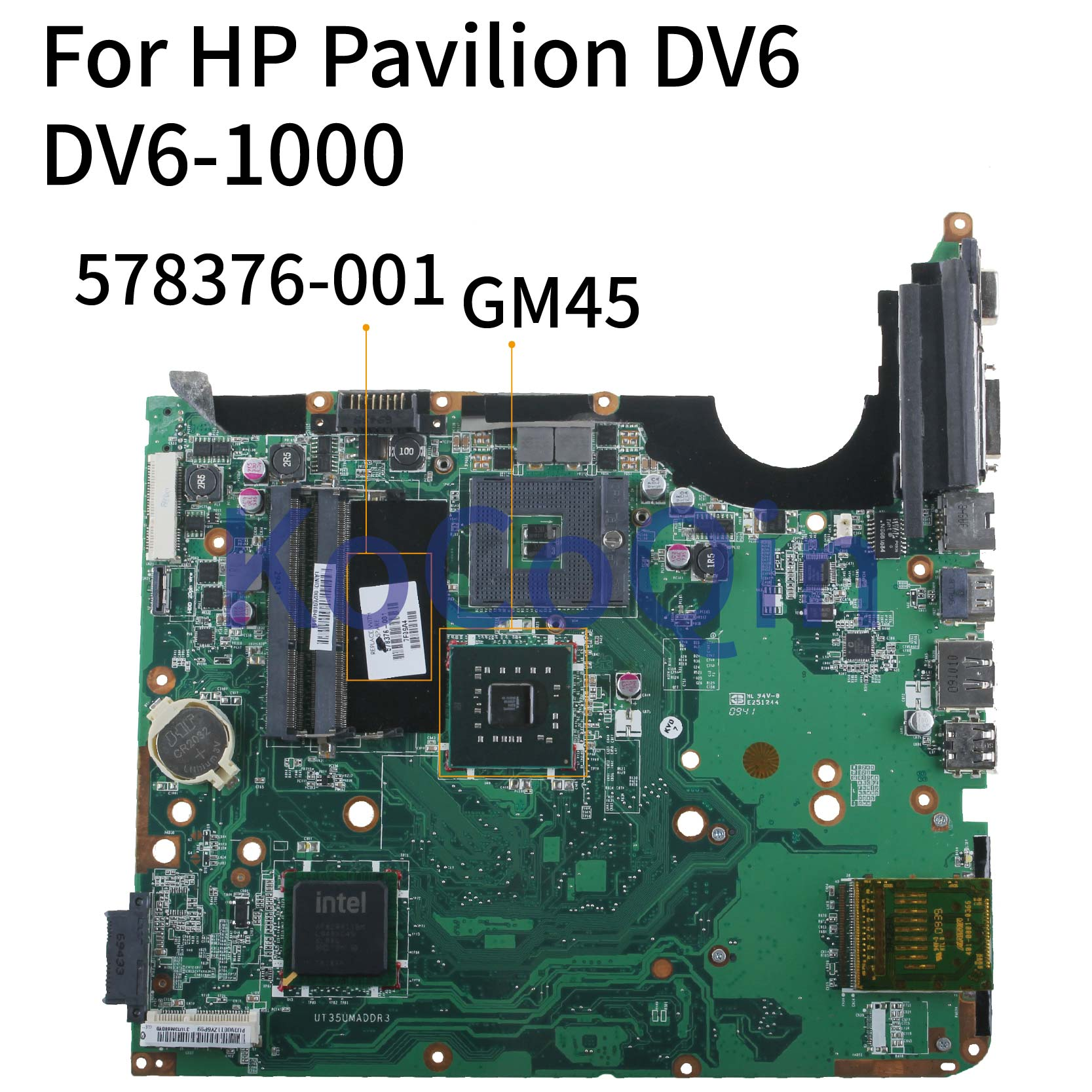 KoCoQin Laptop Motherboard For HP Pavilion DV6  DV6-1000 GM45 Mainboard 578376-001 578376-501 DDR3
