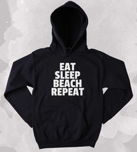 Beach Sweatshirt Eat Sleep Beach Repeat Slogan Surf Ocean Clothing Tumblr Hoodie-Z168 mermaid sweatshirt i d rather live under the sea slogan surf ocean beach swimming clothing tumblr more size and colors z013
