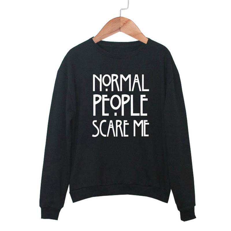 Normal People Scare Me Pullover Tracksuits Letter Print Women Men 2019 New Spring Autumn Sweatshirt Female Hoodies