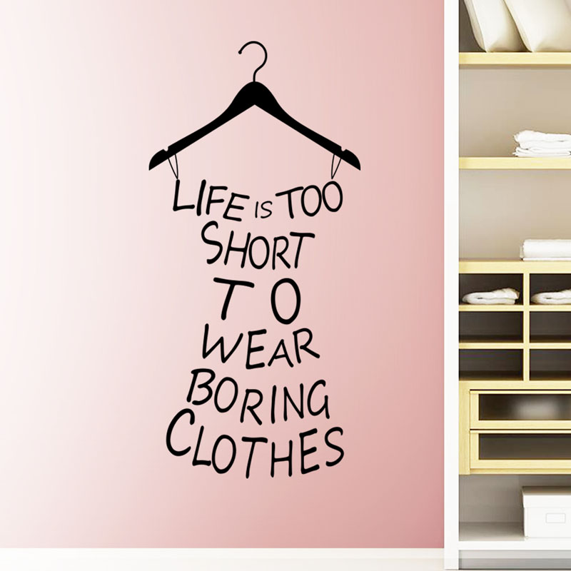 Hot Selling Wall Stickers Home Decor Life Is Too Short To Wear Boring Clothes Wallpaper Decal