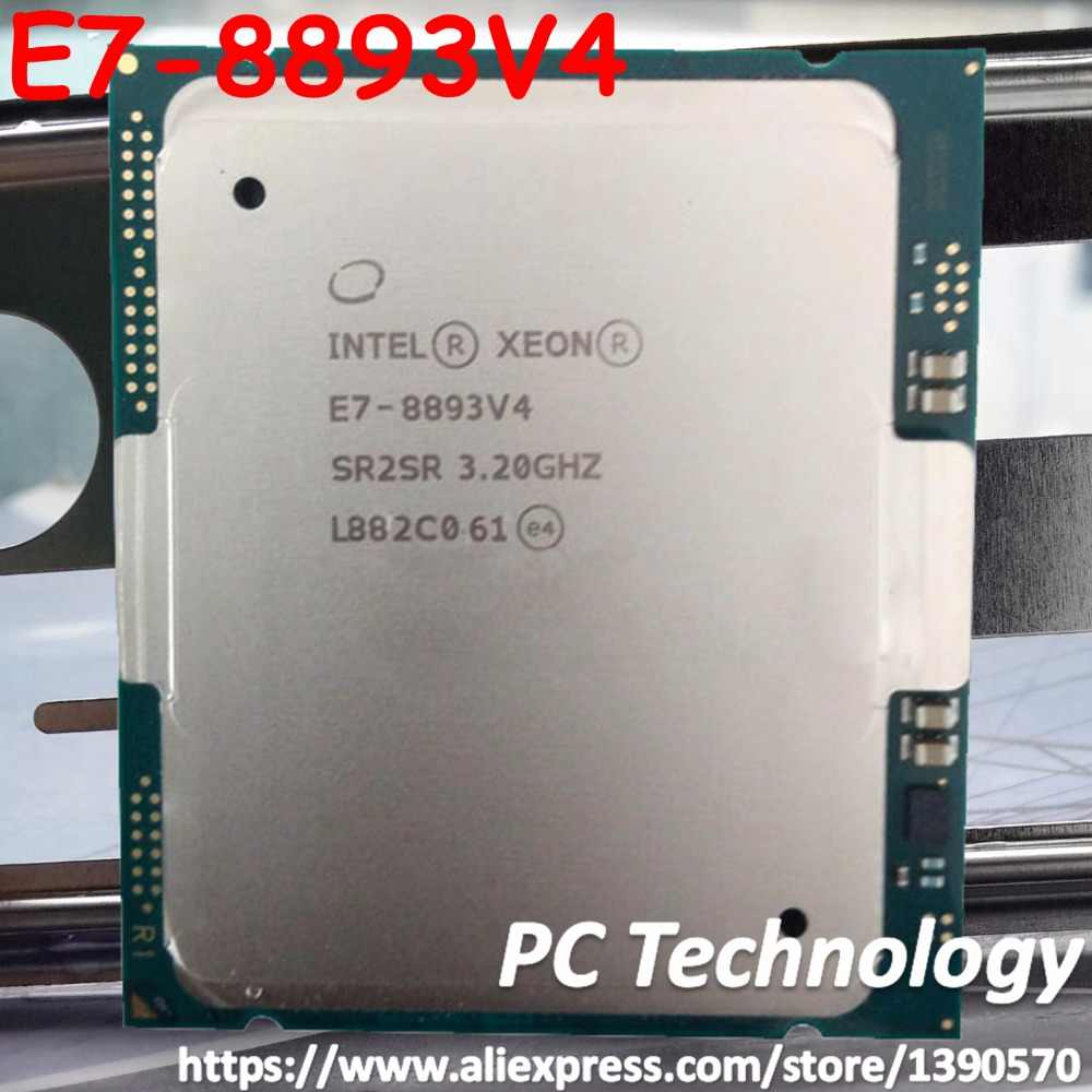 E7-8893 v4 Original Intel Xeon E7-8893v4 CPU 4-cores 3.20GHZ 60MB 14nm LGA2011-3 E7 8893 v4 processor 1 year warranty