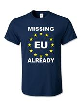 EU Brexit Missing EU Already unisex t-shirt Top Tee 100% Cotton Humor Men Crewneck Tee Shirts Shirt Black Style ferrari unisex cotton crewneck tee red s