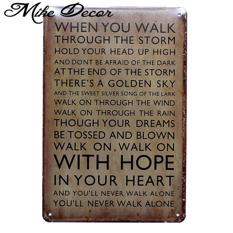 [ Mike86 ] WHEN YOU WALK THROUGH THE STORM WITH HOPE HOLD YOUR HEAD UP HIGHT METAL SIGN AA-471 Mix order 20*30 CM ...