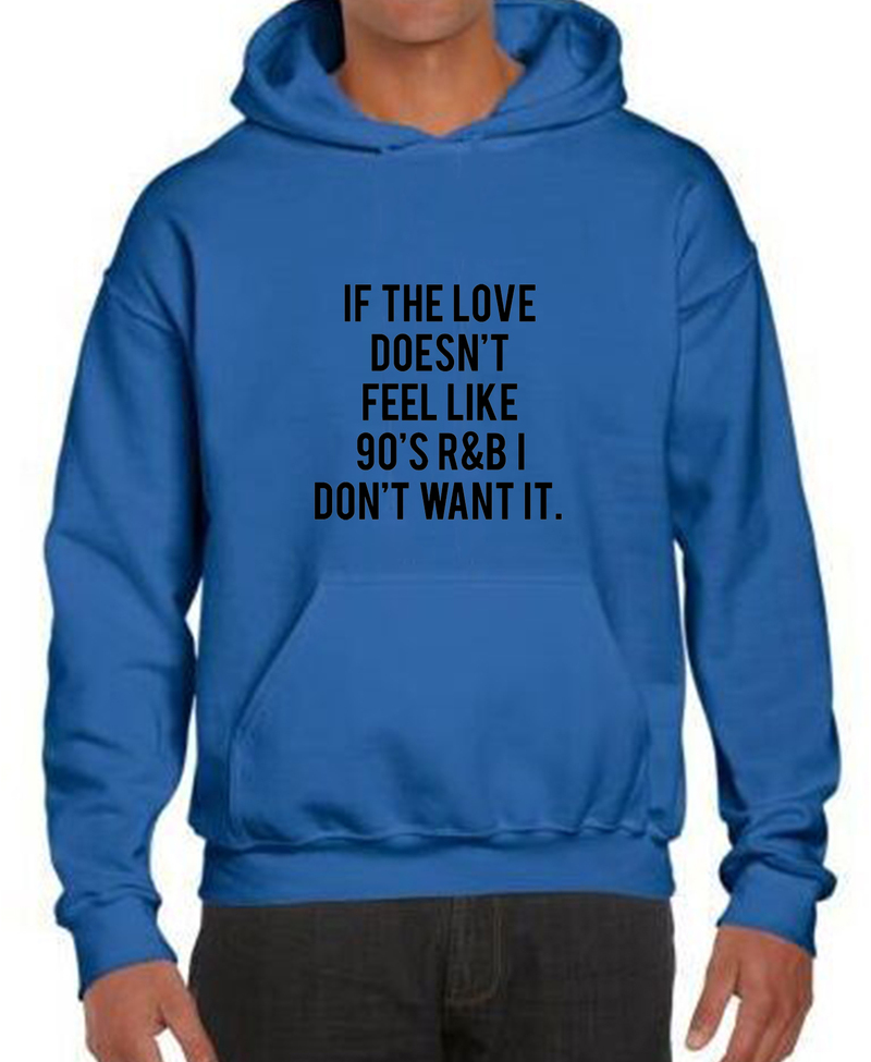 Hoodie Letter If The Love Doesnt Feel Like 90s R&b I Dont Want It Hoodies for Men