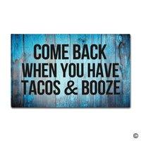 Paillasson de Sol D'entrée Ma Revenir Quand Vous Avez Tacos et alcool Conçu Intérieur Extérieur Porte Tapis Non-Tissé Tissu Top 18X30 Pouces