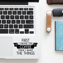 """First Coffee"" Fun Quote Decal Laptop Trackpad Sticker for Apple Macbook Pro Air Retina 11 12 13 15 inch Vinyl Mac Touchpad Skin"