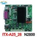 Mini itx incorporado motherboard industrial itx-a25_28 apoio intel n2800/1.86 ghz de processador dual core com 8 * usb/2 * com/1 * vga