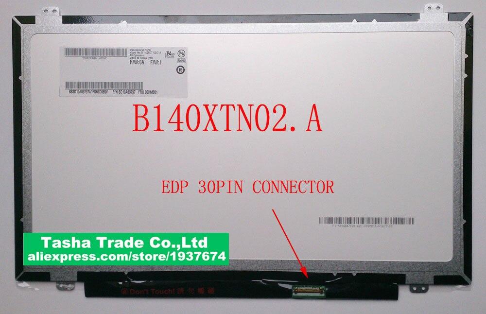 laptop led display 14 LCD Screen Display 14 LED HD+ AU Optronics Screen B140XTN02.A eDP 30pins b156xw02 v2 b156xw02 v 2 au optronics screen lcd screen display panel glossy glare original for laptop new no deadpixel