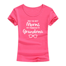 Only The Best Moms Get Promoted To Grandma T Shirt Novelty Funny Mom's Gift T-shirt Short Sleeve Tops Tees For Lady цена