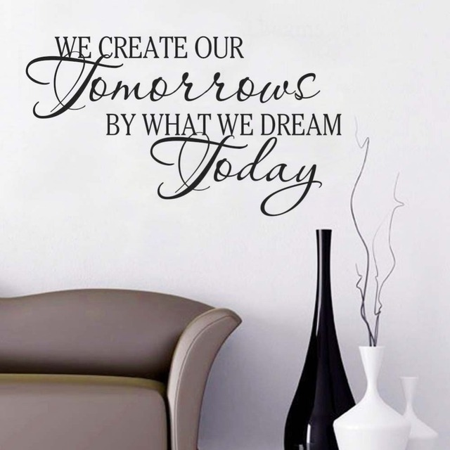 Quality Vinyl Art Wall Sticker Calligraphy Quotes We Create Our Tomorrow Dream Home Living Room Decoration & Quality Vinyl Art Wall Sticker Calligraphy Quotes We Create Our ...