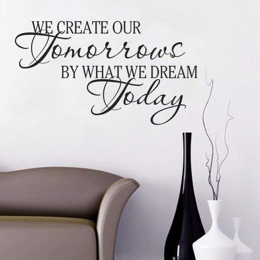 online get cheap calligraphy wall murals aliexpress com alibaba quality vinyl art wall sticker calligraphy quotes we create our tomorrow dream home living room decoration wall mural y 413