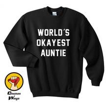 Aunt Shirt Worlds Okayest Auntie Womens Gift Best Cool Birthday Top Crewneck Sweatshirt Unisex More Colors