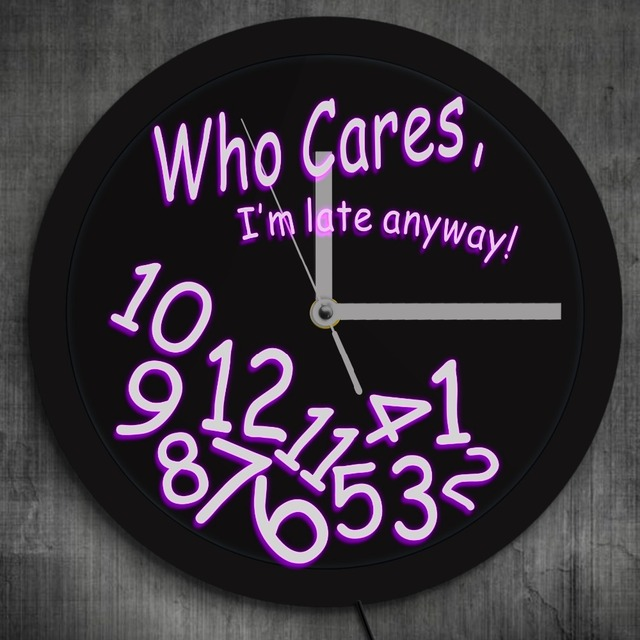 1Piece Who Cares I'm Late Anyway Moods LED Neon Sign Wall Clock Color Change With LED illumination For Procrastinators Gift