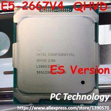 Original Intel Xeon ES E5-2667V4 E5 2667 V4 E5-2667 V4 QHVD 2,90 GHZ 8-Core 20M LGA2011-3 procesador envío gratis E5 2667V4