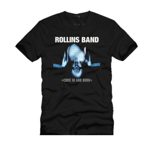 ROLLINS BAND COME IN AND BURN Tshirt New Mens T-Shirt Size S to 3XL O-Neck Sunlight Men T-Shirt top tee